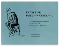 Enjoy Life, But Think Eternal