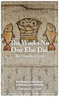 2019 Lecture Book - The Works No One Else Did : The Miracles of Jesus
