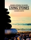 Living Stones (Women Opening the Word Series)