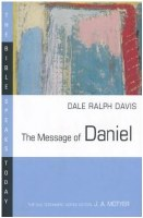 The Bible Speaks Today: The Message of Daniel