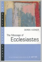 Bible Speaks Today - The Message of Ecclesiastes