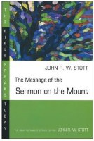 Bible Speaks Today - The Message of the Sermon on the Mount