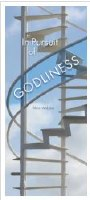 In Pursuit of Godliness