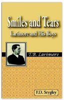 Smiles and Tears: Larimore and His Boys
