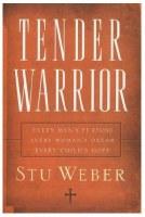 Tender Warrior: Every Man's