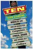 Ten Words of Life for an Addicted, Compulsive, Synical, Divided and Worn-Out Culture