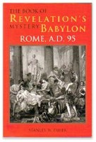 The Book of Revelation's Mystery Babylon Rome A.D. 95
