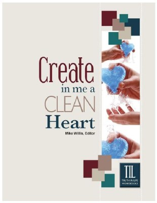 Create in Me a Clean Heart (Truth in Life)