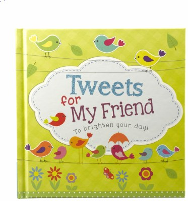 TWEETS FOR MY FRIEND