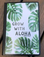 Journal Grow Aloha
