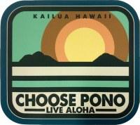Kailua Sicker Choose Pono
