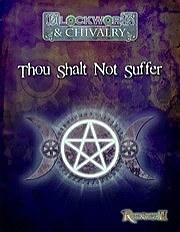 Clockwork & Chivalry : Thou Shalt Not Suffer