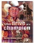 Joe Beaver DVD  - The Drive of a Champion