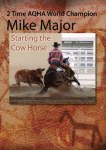 "Mike Majors - ""Starting the Cow Horse"" DVD"
