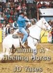 JD Yates - Training the Heeling Horse