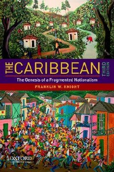 The Caribbean : The Genesis of A Fragmented Nationalism