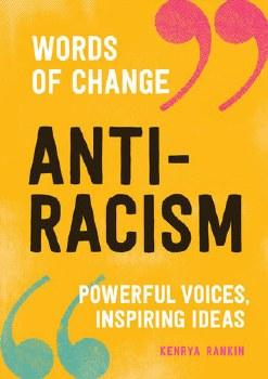 Anti-Racism (Words of Change series)