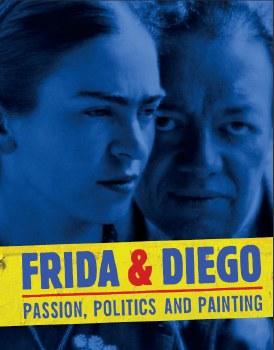 Frida & Diego: Passion, Politics and Painting