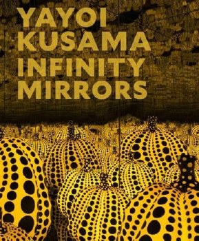 Exhibition Catalogue - Yayoi Kusama: Infinity Mirrors