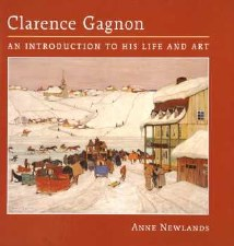 Clarence Gagnon: An Introduction to his Life and Art