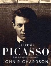A Life Of Picasso: The Prodigy