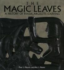The Magic Leaves: A History of Haida Argillite Carving