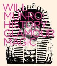 Will Munro: History, Glamour, Magic