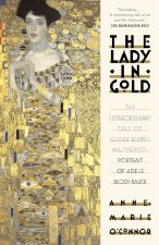 The Lady in Gold: The Extraordinary Tale of Gustave Klimt's Masterpiece, Portrait of Adele Bloch-Bauer
