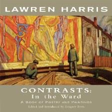 Lawren Harris Contrasts: In the Ward