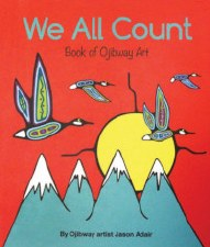 We All Count: Book of Ojibway Art