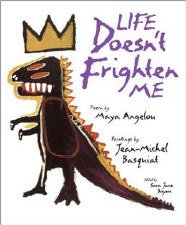 Maya Angelou + Jean Michel Basquiat: Life Doesn't Frighten Me