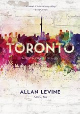 Toronto: Biography Of A City