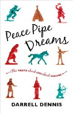 Peace Pipe Dreams: The Truth about Lies about Indians