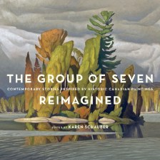 The Group of Seven Reimagined: Contemporary Stories Inspired by Historic Canadian Paintings