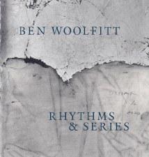 Ben Woolfitt : Rhythms & Series