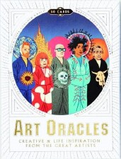 Art Oracles: Creative Life Inspiration from 50 Artists