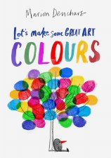 Let's Make Some Great Art Colours - Colluring Book