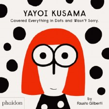 Yayoi Kusama Covered Everything in Dots and Wasn't Sorry