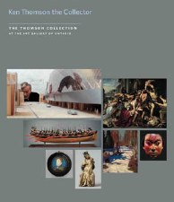 Thomson Collection at the AGO: Ken Thomson the Collector