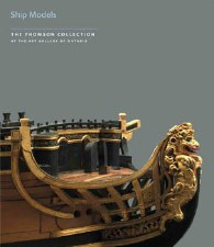 Thomson Collection at the AGO: Ship Models