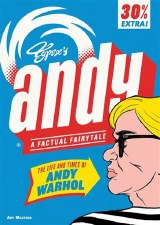 The Life and Times of Andy Warhol