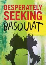 Desperately Seeking Basquiat