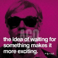 """Andy Warhol Quote: The Idea Of Waiting 12"""" x 12"""""""