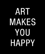 AGO: Art Makes You Happy Print