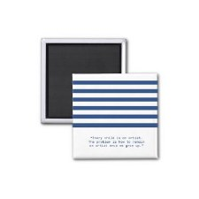 Picasso Quote and Stripes: Magnet