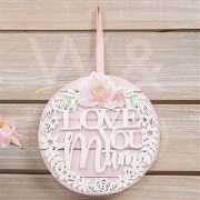 Love You Mum Plaque