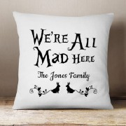 We're All Mad Here Cushion