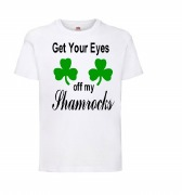 Get Your Eyes Off My Shamrocks