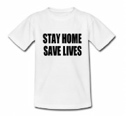 Stay Home Save Lives T-Shirt