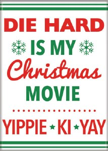 Die Hard is My Christmas Movie Magnet